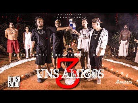 Uns Amigos 3 [Pedro Ratão, Choice, Bk' e Black Alien] (Prod. Ian Girão) VIDEOCLIPE OFICIAL