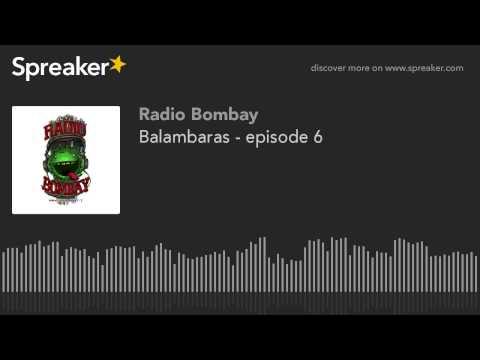Balambaras - episode 6