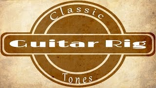 Guitar Rig Classic Tones #2 [Pink Floyd - Another Brick In th Wall Solo Tone]