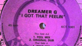 Dreamer G - I Got That Feelin (Deep Mix)