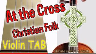 Baixar At the Cross - R E Hudson - Christian Folk - Violin - Play Along Tab Tutorial