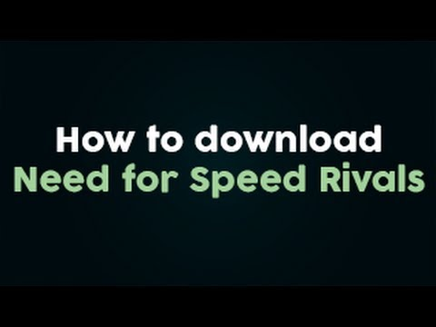 how to download and install need for speed rivals pc. Black Bedroom Furniture Sets. Home Design Ideas