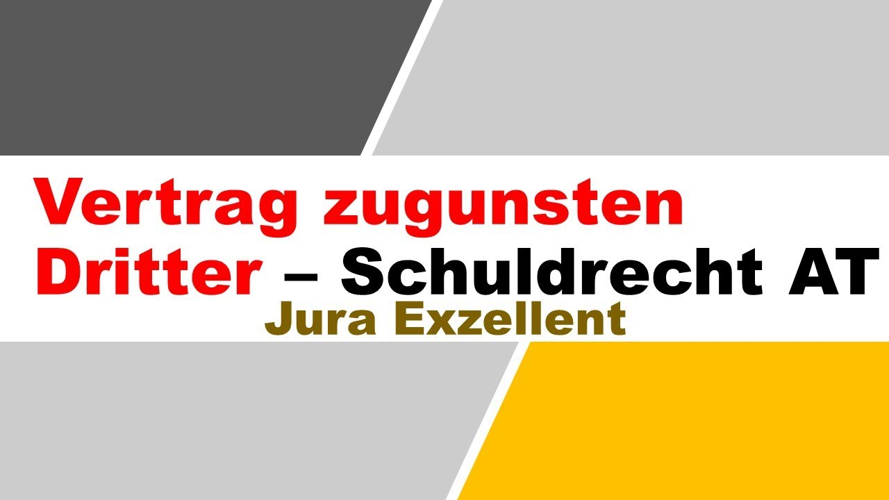 Jura Expertenwissen Der Vertrag Zugunsten Dritter Youtube