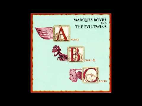 Angels, Bones & Clocks (Full Album) - Marques Bovre and the Evil Twins