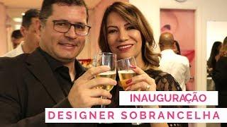 Inauguração novo espaço - Designer Sobrancelha Gislene Ribeiro