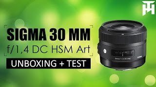 UNBOXING SIGMA 30 MM f/1.4 DC HSM ART + TEST
