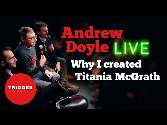 Andrew Doyle Live: Why I Created Titania McGrath