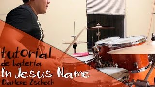 Drum Cover/Tutorial In Jesus Name-Darlene Zschech