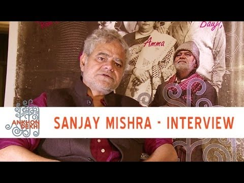 Interview With Sanjay Mishra | Ankhon Dekhi