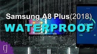 Samsung Galaxy A8 Plus (2018) Waterproof Test