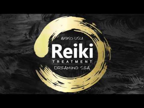 靈氣 Reiki Music Therapy: DREAMING SEA (Akiko Usui Feat. I-Reiki)