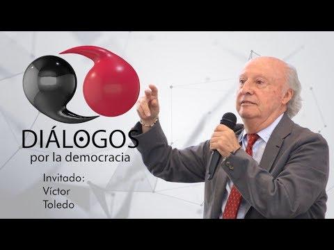 Diálogos Por La Democracia Con John M. Ackerman Y Víctor Toledo