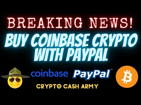BUY BITCOIN CRYPTO WITH PAYPAL ON COINBASE BREAKING NEWS USE PAYPAL TO BUY CRYPTO - CRYPTO CASH ARMY