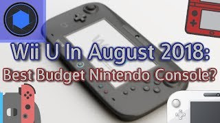Wii U In August 2018: The Best Budget Nintendo Console