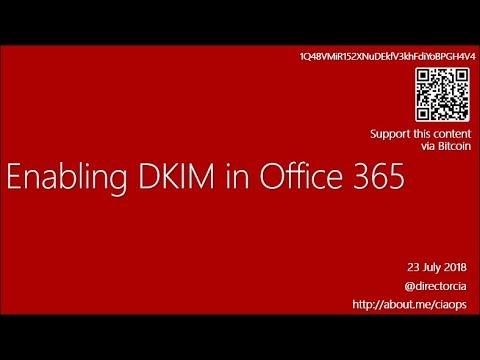 Enabling DKIM In Office 365