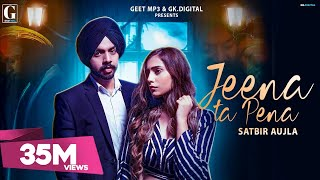 Jeena Ta Pena : Satbir Aujla (Full Video) Rav Dhillon | Latest Punjabi Songs | GK DIGITAL | Geet MP3