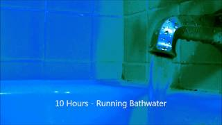 10 Hours - Running Bathwater / Ambient / Soundscapes / Relaxing / Sleep