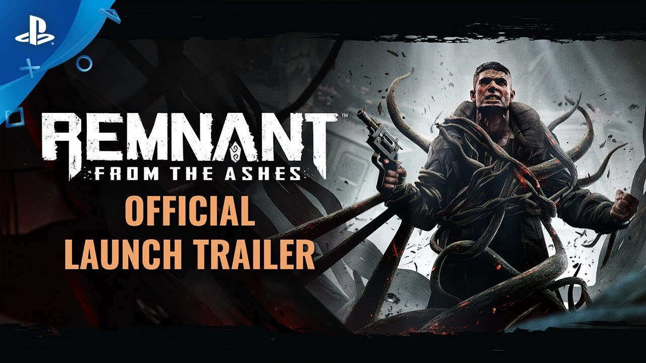 Remnant: From the Ashes – Tráiler oficial de lanzamiento | PS4