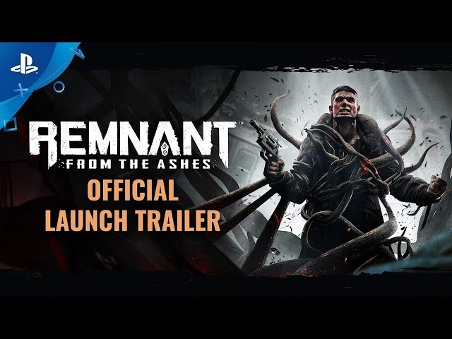 Remnant: From the Ashes - Gamescom 2019 Official Launch Trailer | PS4