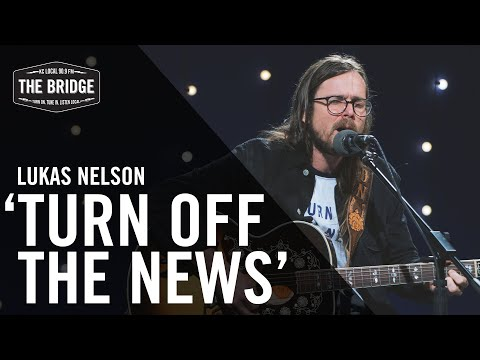 Lukas Nelson - 'Turn Off The News' (Acoustic) | The Bridge 909 In Studio