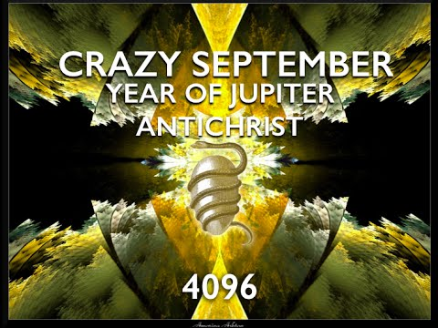 CRAZY SEPT! 4096 & YR OF JUPITER Order out of Chaos NWO