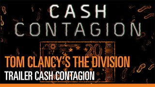 Tom Clancy's The Division - Trailer Cash Contagion