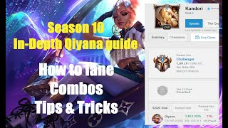 SEASON 10 QIYANA IN-DEPTH GUIDE (HOW TO LANE, DO COMBOS, TIPS AND TRICKS, MORE) - League of Legends