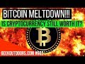 BITCOIN MELTDOWN!!! (Is CryptoCurrency Still Worth It?) #Geekoutdoors.com EP602