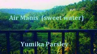 Air Manis by Yumika Parsley