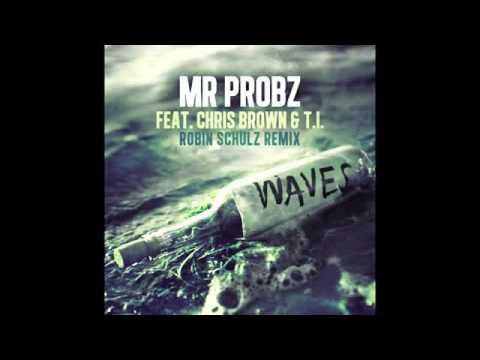 Mr Probz ft Chris Brown  TI   Waves Remix