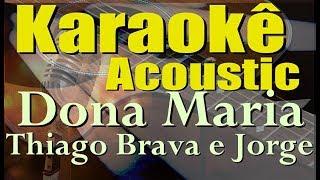 Baixar Thiago Brava Ft. Jorge - Dona Maria (Karaokê Acústico) Cifra em PDF na descrição