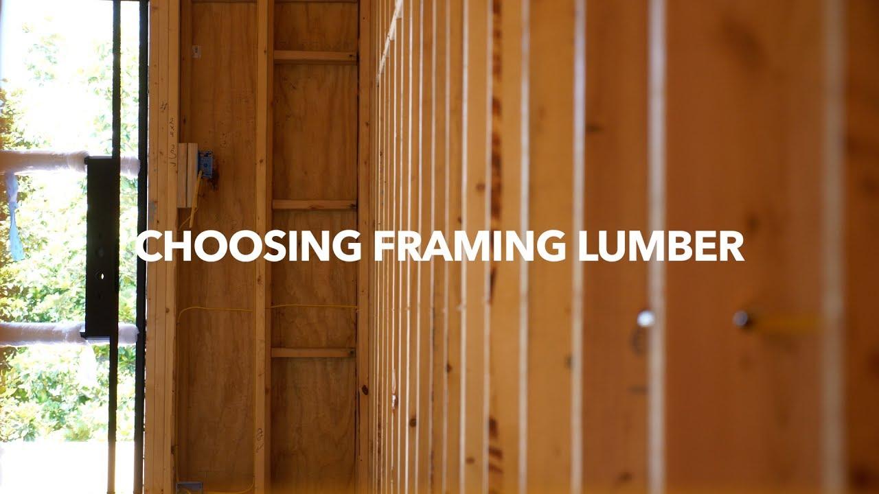 Choosing Framing Lumber Youtube