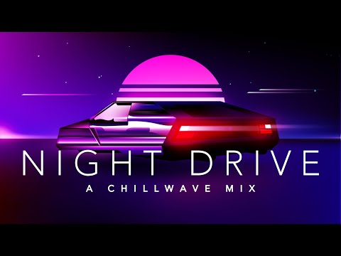 Night Drive - A Chillwave Mix Mp3