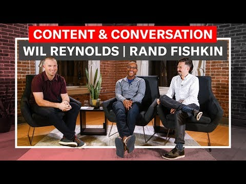 Wil Reynolds & Rand Fishkin: Content and SEO in 2018