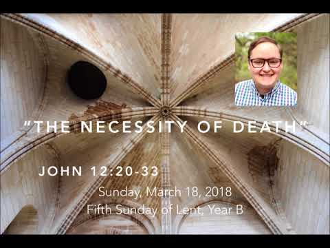 The Necessity of Death // John 12:20-33