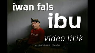 Iwan Fals - Ibu (Video Lirik)