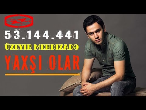 Ãœzeyir Mehdizade - Yaxsi Olar ( Original Mix )