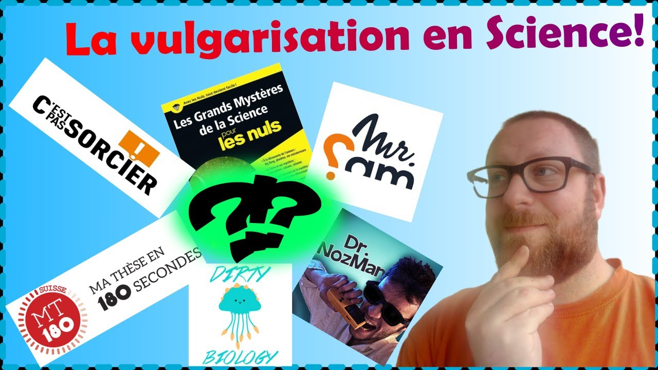 La vulgarisation en Science!