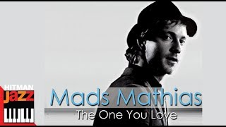 Mads Mathias - I Hate Myself for Loving You