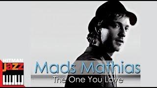 Mads Mathias - I Hate Myself for Loving You