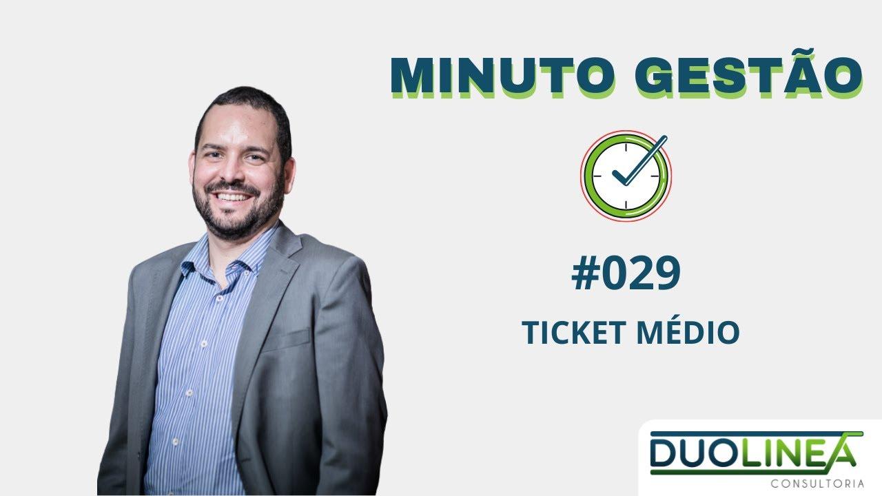 Minuto Gestão #029 - Ticket Médio