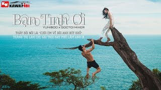 Bạn Tình Ơi - Yuni Boo ft. Goctoi Mixer [ Official Lyric Video ]