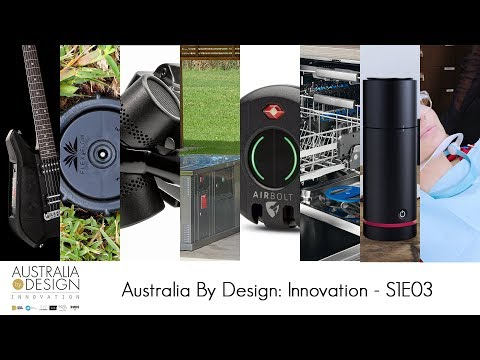 Australia By Design: Innovation - Series 1, Episode 3
