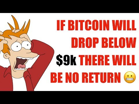 Bitcoin: After 9000$ There Will Be No Return.