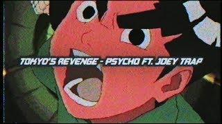 TOKYO'S REVENGE - PSYCHO FT. JOEY TRAP