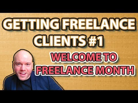 Getting Freelance Clients | #1 Welcome to Freelance month