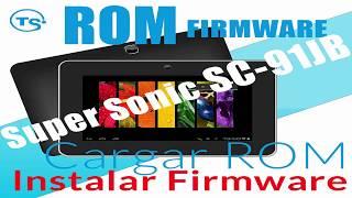 ROM Super Sonic SC-91JB. Firmware - Revivir o actualizar Tablet. Bien explicado
