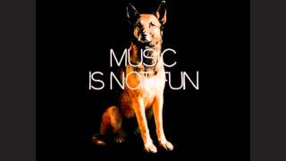 Music Is Not Fun - Nuit & Jour