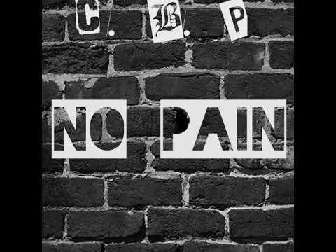 C. B. P - No Pain (Prod. AntVeg)