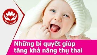 Chuẩn bị mang thai - Bí quyết giúp tăng khả năng thụ thai để bạn nhanh chóng có con